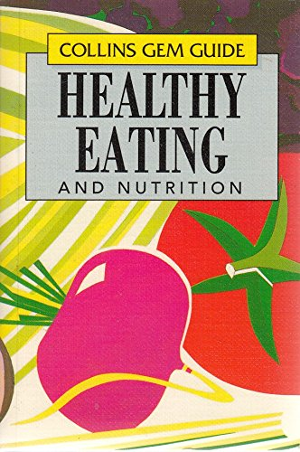 9780004589916: Healthy Eating and Nutrition (Collins Gem Guides)