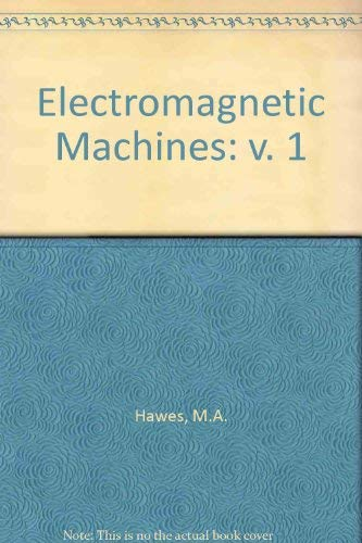 9780004600109: Electromagnetic Machines: v. 1