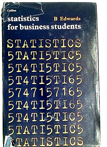 Statistics for Business Students (9780004601045) by Bernard Edwards