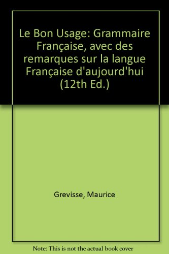 9780004700267: Le Bon Usage: Grammaire Francaise (French Edition)