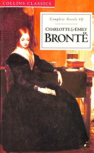 9780004701455: Complete Novels of Charlotte and Emily Bronte (Collins Classics)