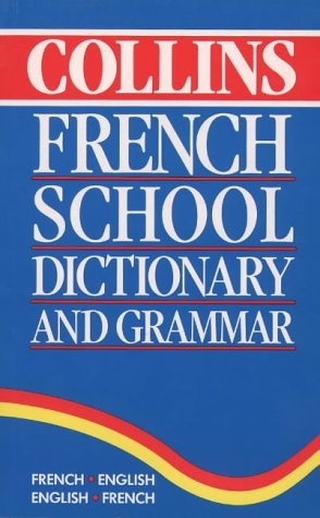 9780004703893: Collins Dictionary and Grammar - Collins French School Dictionary and Grammar