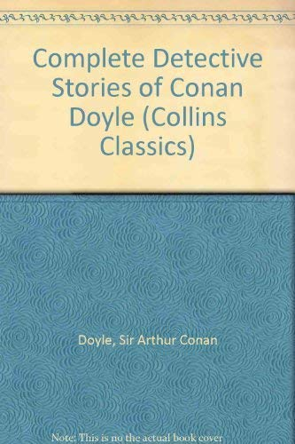 9780004706917: Complete Detective Stories of Conan Doyle (Collins Classics)