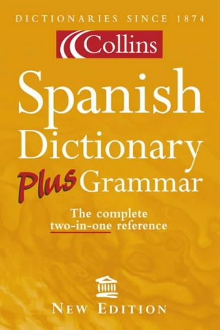 9780004707877: Collins Dictionary and Grammar - Collins Spanish Dictionary Plus Grammar