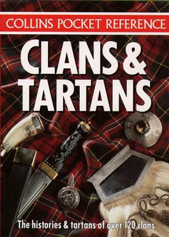 9780004708102: Collins Pocket Reference - Clans and Tartans: The Histories & Tartans of Over 120 Clans