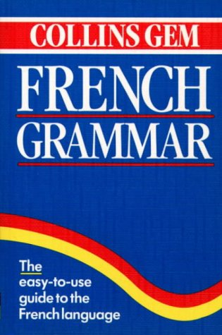 9780004709994: Collins Gem French Grammar (Collins Gems)