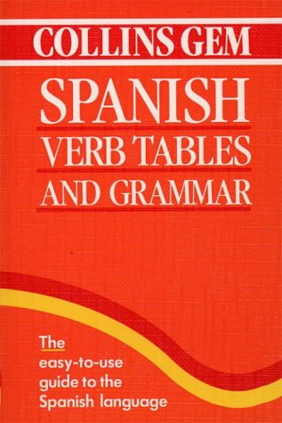 9780004710013: Collins Gem - Spanish Verb Tables and Grammar