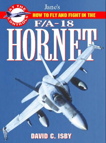 9780004720098: How to Fly and Fight in the F/A-18 Hornet: Jane's 'At the Controls' series