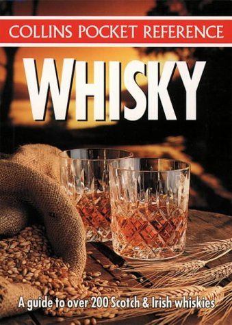 9780004720180: Collins Pocket Reference - Whisky: A Guide to Over 200 Scotch and Irish Whiskies