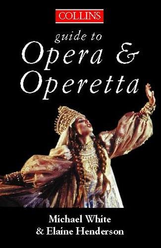 9780004720616: The Collins Guide to Opera and Operetta