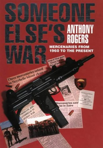 Someone Else's War (Mercenaries from 1960 to the Present): Rogers Anthony