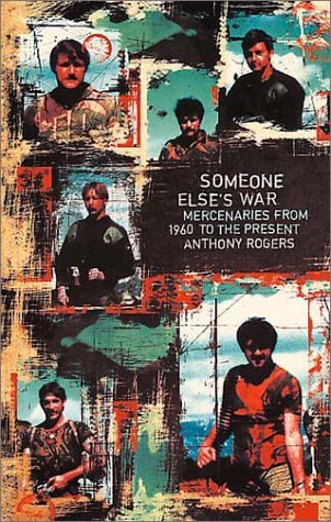 9780004720784: Someone Else's War: Mercenaries from 1960 to the Present