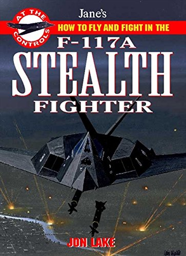 9780004721095: Jane's F-117 Stealth Fighter: At The Controls (Jane's at the Controls)