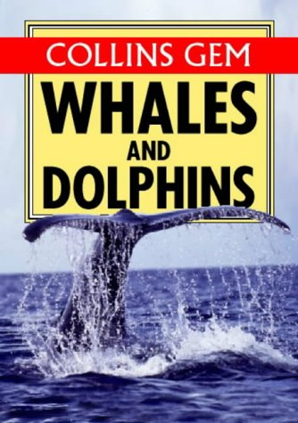 9780004721118: Whales & Dolphins (Collins Gem)