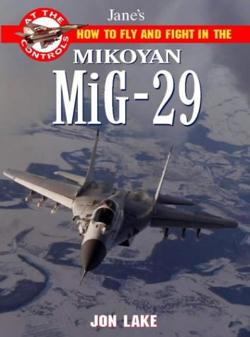 9780004721446: Jane's How to Fly and Fight in the Mikoyan Mig-29 Fulcrum: At the Controls
