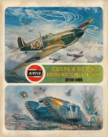 9780004723273: Airfix: Celebrating 50 years of the greatest modelling kits ever made