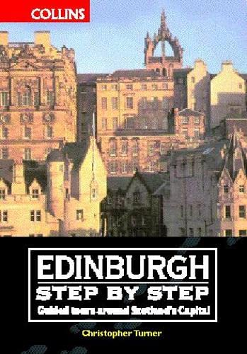 Edinburgh Step by Step: Guided Walks Around Scotland's Capital (0004723465) by Christopher Turner