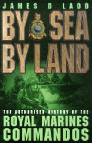 9780004723662: By Sea, by Land: The Authorised History of the Royal Marines