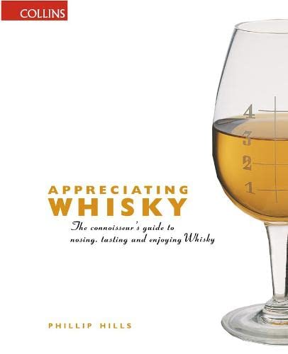9780004724492: Appreciating Whiskey: The Connoisseur's Guide to Nosing, Tasting and Enjoying Scotch