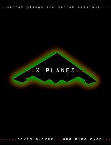 9780004724614: X-Planes: Secret Aircraft and Secret Missions