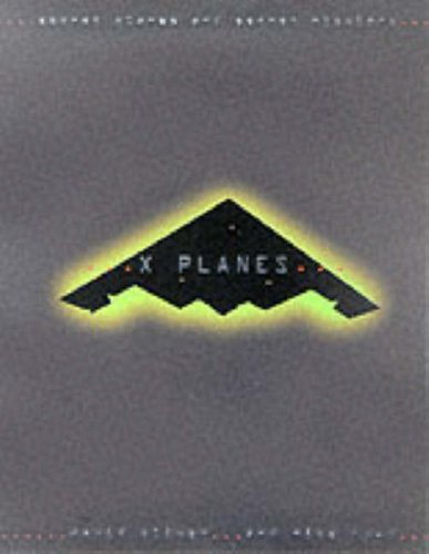 X-Planes: Secret Aircraft and Secret Missions: Oliver, David and