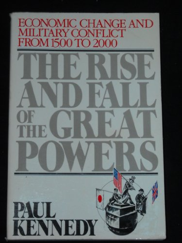 9780004909196: The rise and fall of the great powers : economic change and military conflict from 1500 to 2000