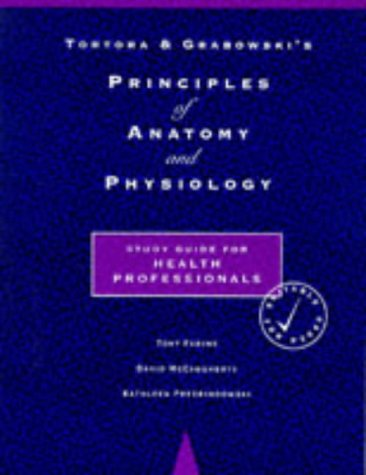 9780004990033: Principles of Anatomy and Physiology: Learning Guide to 7r.e
