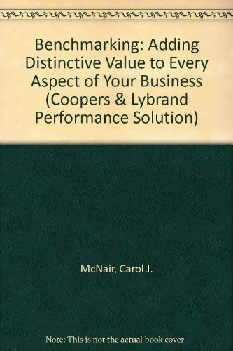 9780004990064: Benchmarking: Adding Distinctive Value to Every Aspect of Your Business (Coopers & Lybrand Performance Solution)