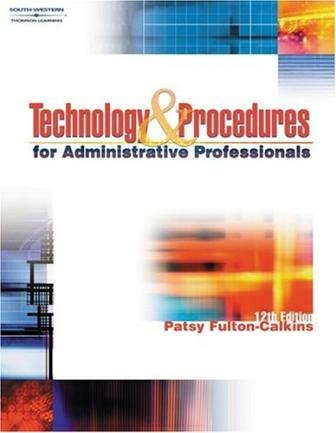 Technology&Procedures for Administrative Professionals (12th Edition) Text Only (0005049210) by Patsy Fulton-Calkins; Patsy Fulton-Calkins
