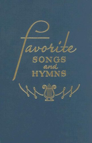 Favorite Songs and Hymns: A Complete Church Hymnal: Homer F. Morris and J. R. Baxter