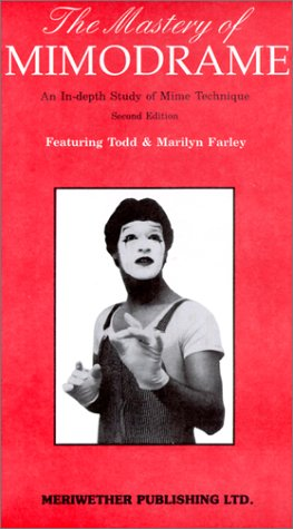 9780005103722: The Mastery of Mimodrame: An In-Depth Study of Mime Technique [With Book] [VHS]