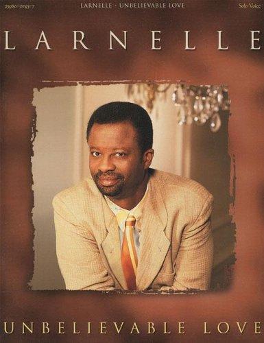 9780005127179: Larnelle Harris - Unbelievable Love