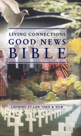 9780005128015: Bible: Good News Bible - Living Connections: Looking at Life Then and Now