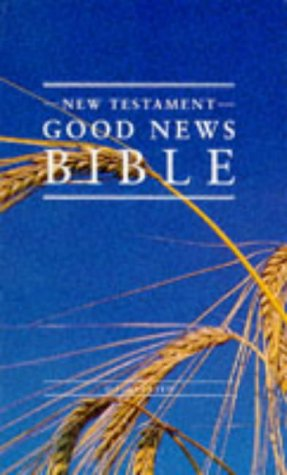9780005128725: Good News Bible New Testament: (GNB): Good News Bible - Cornfield (Bible Gnb)