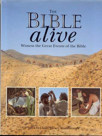 9780005130025: The Bible Alive: A Photographic Witness of the Great Events of the Bible