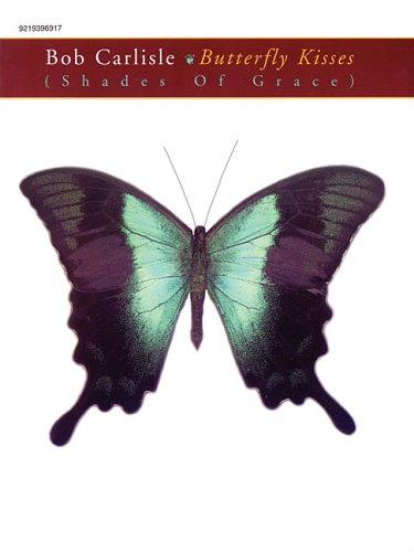 Bob Carlisle - Butterfly Kisses (Shades of: Carlisle, Bob