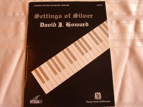 Settings of Silver: David J. Howard
