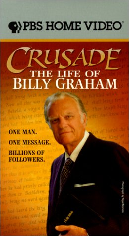 Crusade: The Life of Billy Graham: Graham, Billy