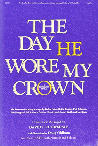 9780005191620: The Day He Wore My Crown: A Resurrection Musical
