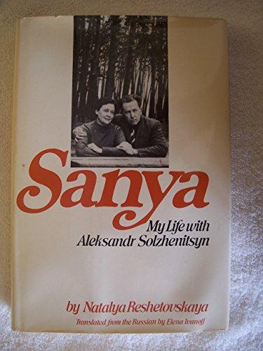 9780005208854: Sanya: My Life With Aleksandr Solzhenitsyn