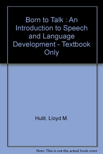 9780005273814: Born to Talk : An Introduction to Speech and Language Development - Textbook Only
