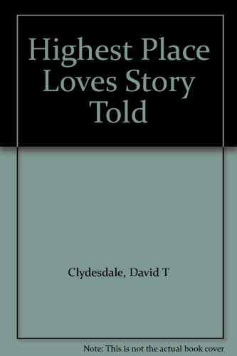 Highest Place Loves Story Told (0005309549) by David T Clydesdale