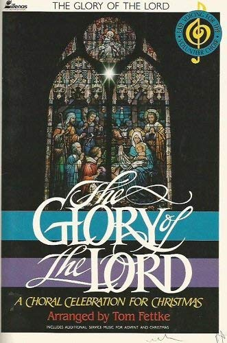 9780005311998: The Glory of the Lord: A Choral Celebration For Christmas