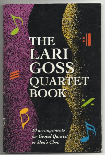 9780005331545: The Lari Goss Quartet Book: 10 Arrangements for Gospel Quartet or Men's Choir