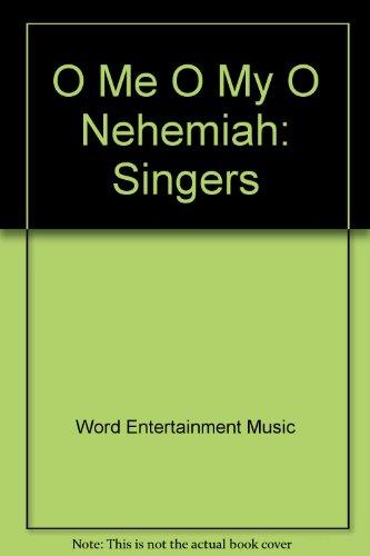 9780005370438: O Me O My O Nehemiah: Singers