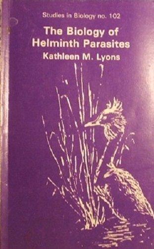 The Biology Of Helminth Parasites: Lyons Kathleen M