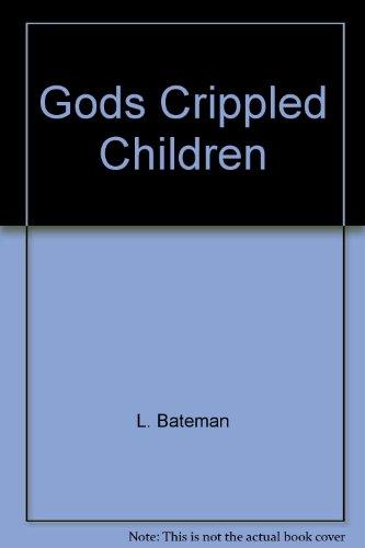 Gods Crippled Children: