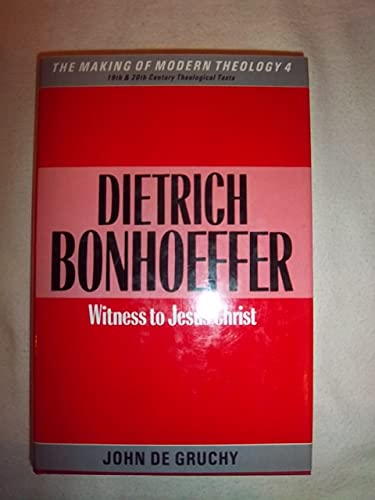 9780005990582: Dietrich Bonhoeffer: Witness to Jesus Christ (Making of Modern Theology)