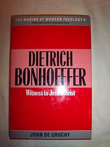 9780005990582: Dietrich Bonhoeffer: Witness to Jesus Christ (Making of Modern Theology)