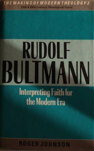 9780005990612: Rudolf Bultmann: Interpreting Faith for the Modern Era (Making of Modern Theology)